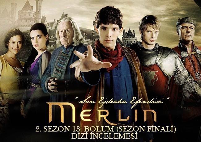 "Merlin 2. Sezon 13. Bölüm ""Son Ejderha Efendisi"" (Sezon Finali) | Dizi İncelemesi"