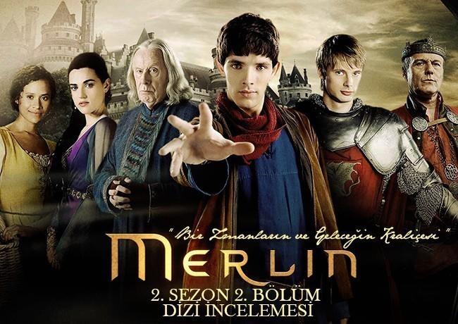 """Merlin 2. Sezon 2. Bölüm """"Bir Zamanların ve Geleceğin Kraliçesi""""   Dizi İncelemesi"""